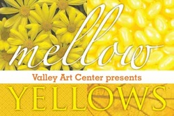 Valley Art Center Mellow Yellow Exhibit